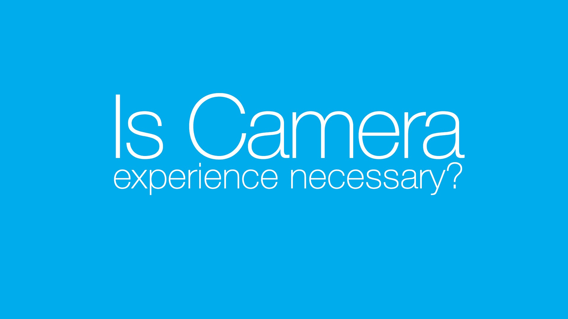 Is camera experience required for Corporate Video?